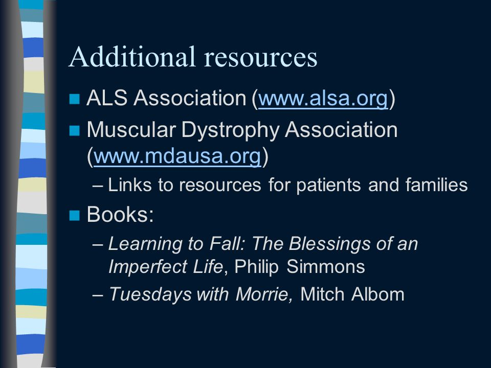 Additional resources ALS Association (www.alsa.org)