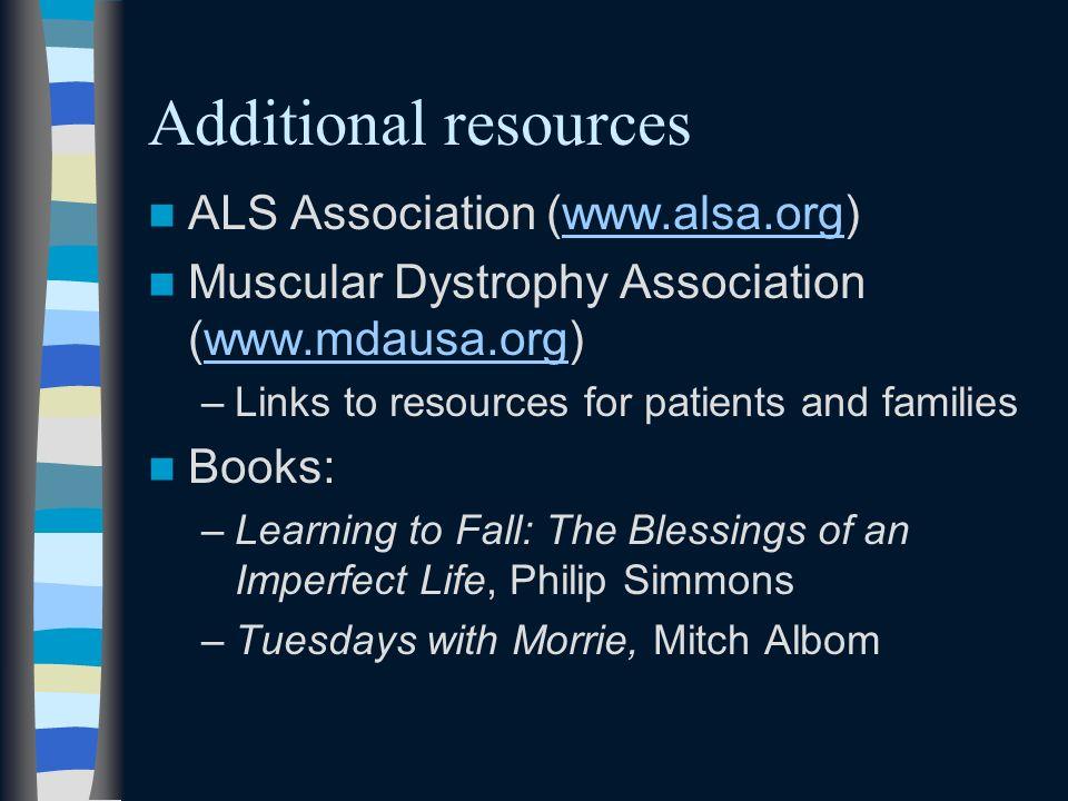 Additional resources ALS Association (www.alsa.org)
