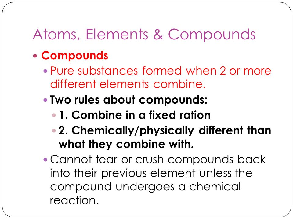 Atoms, Elements & Compounds