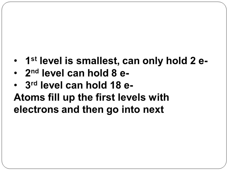 1st level is smallest, can only hold 2 e-