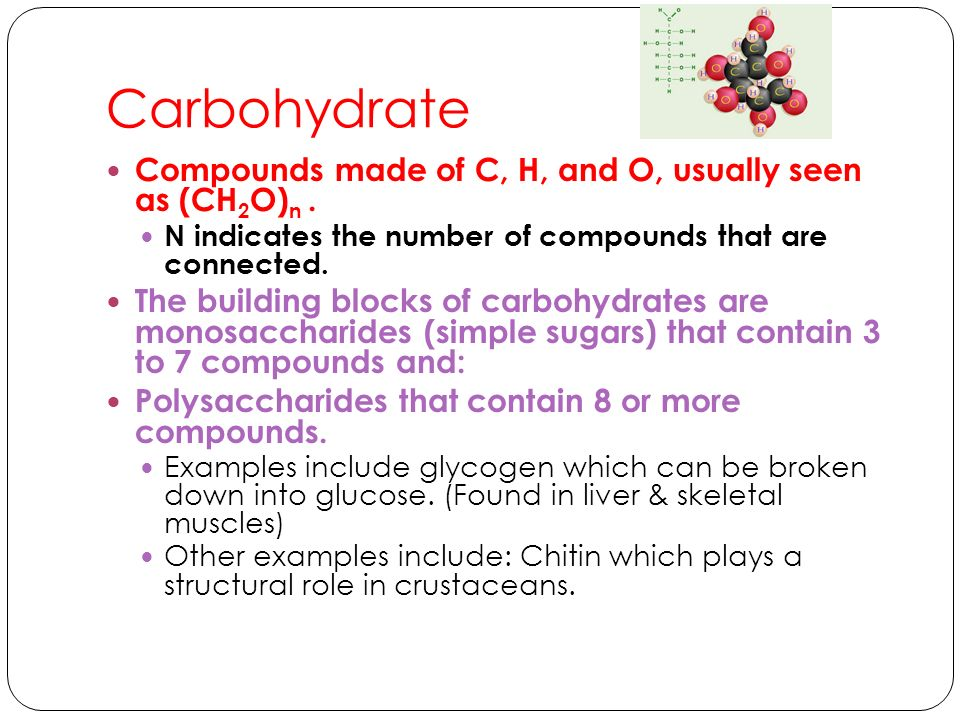 Carbohydrate Compounds made of C, H, and O, usually seen as (CH2O)n .