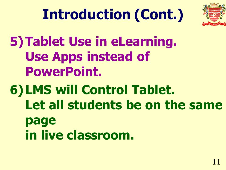 Introduction (Cont.) 5) Tablet Use in eLearning. Use Apps instead of PowerPoint.