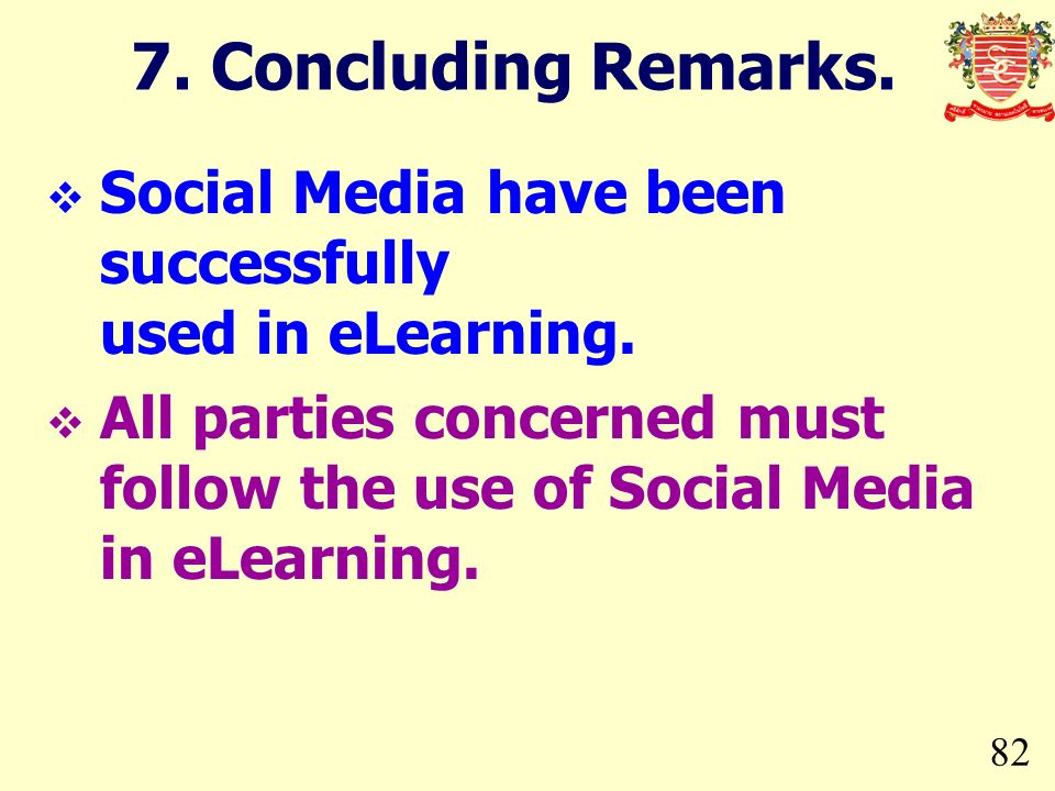 7. Concluding Remarks. Social Media have been successfully used in eLearning.
