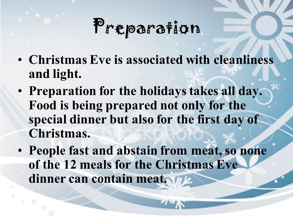 Preparation Christmas Eve is associated with cleanliness and light.