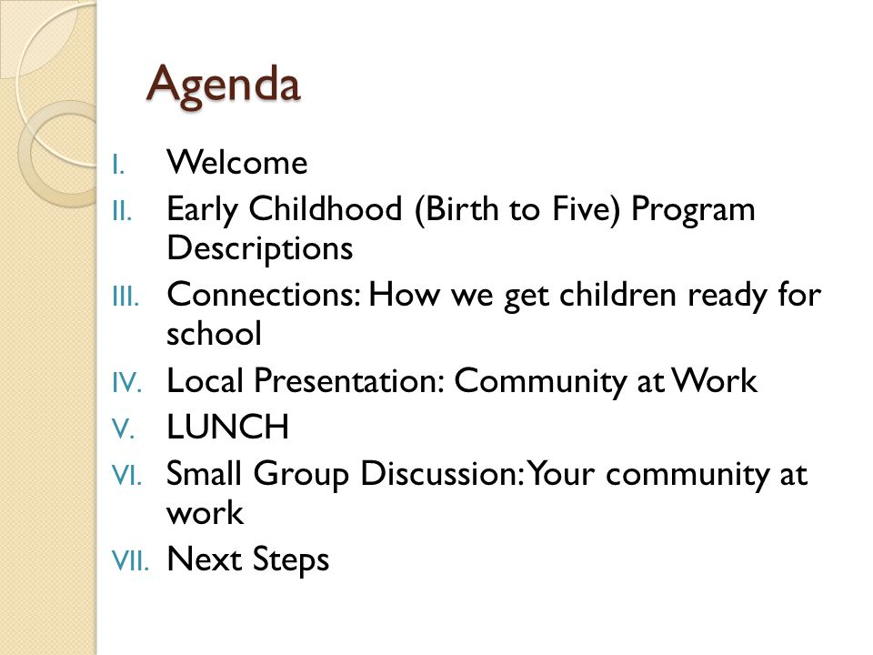 Agenda Welcome Early Childhood (Birth to Five) Program Descriptions