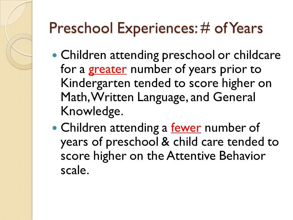 Preschool Experiences: # of Years