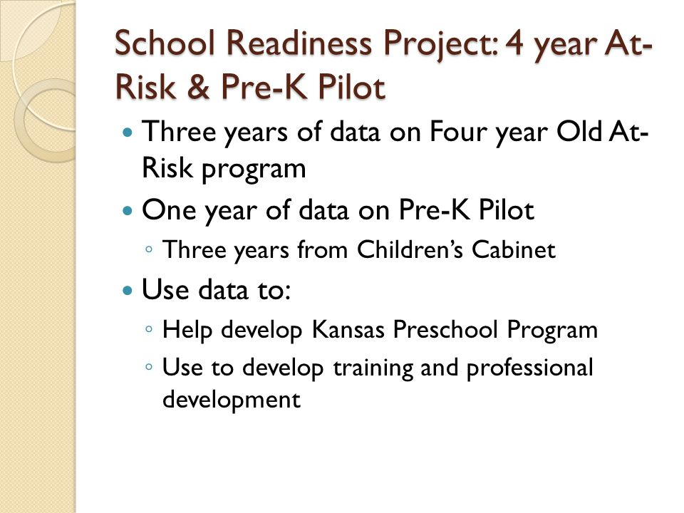 School Readiness Project: 4 year At-Risk & Pre-K Pilot