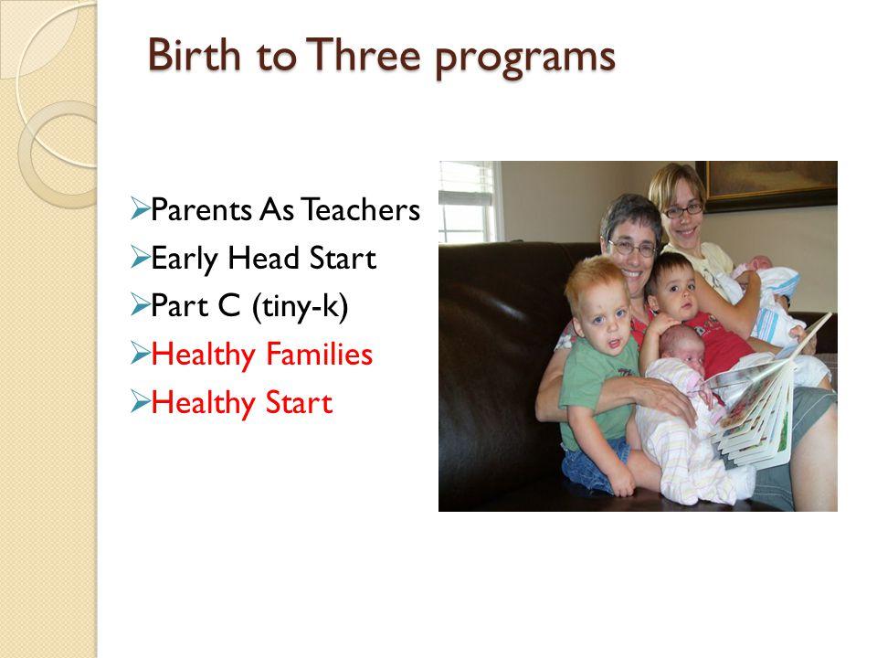 Birth to Three programs