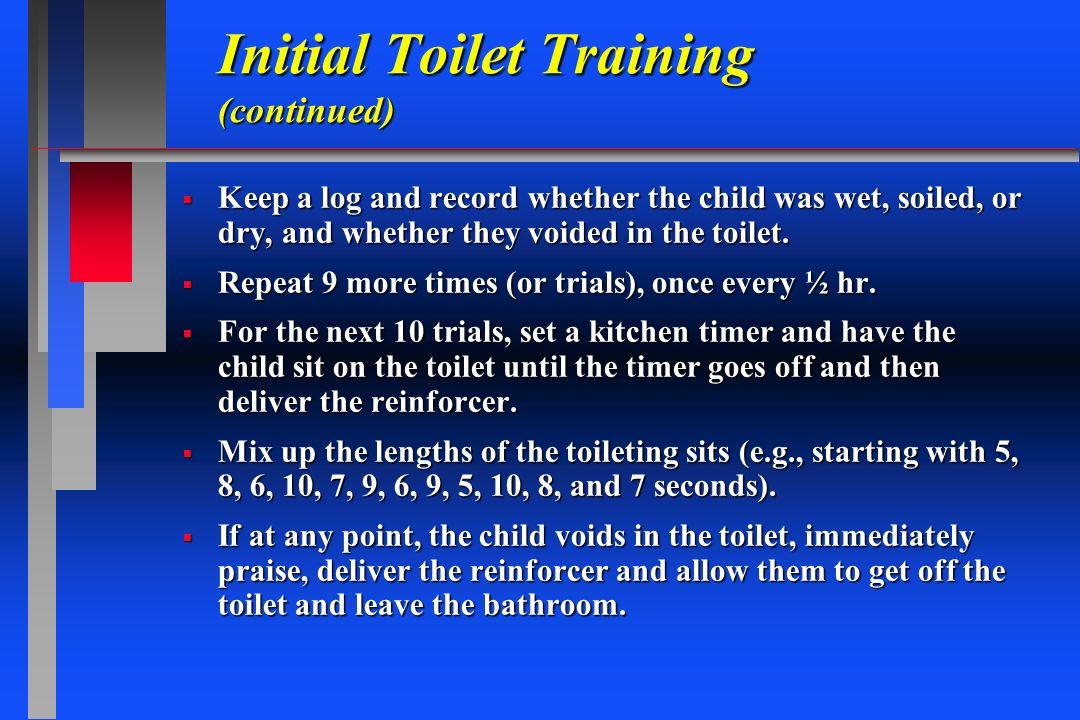 Initial Toilet Training (continued)