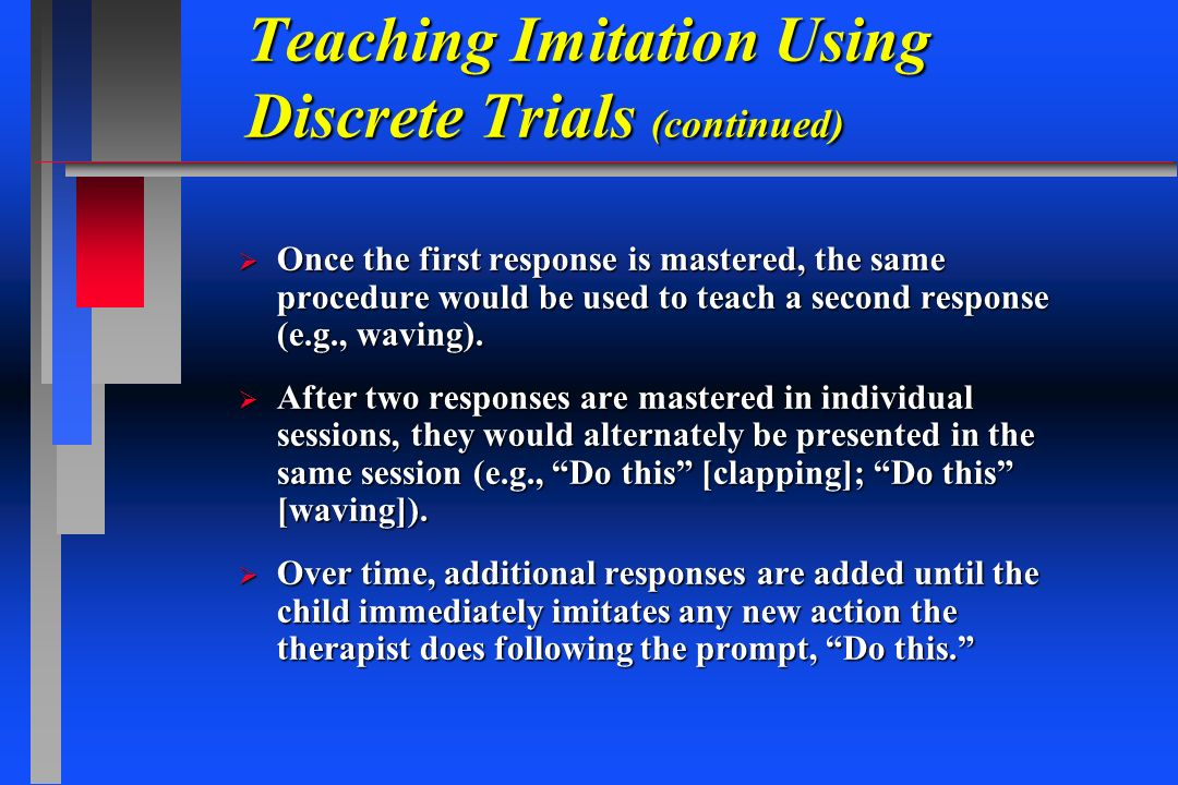 Teaching Imitation Using Discrete Trials (continued)