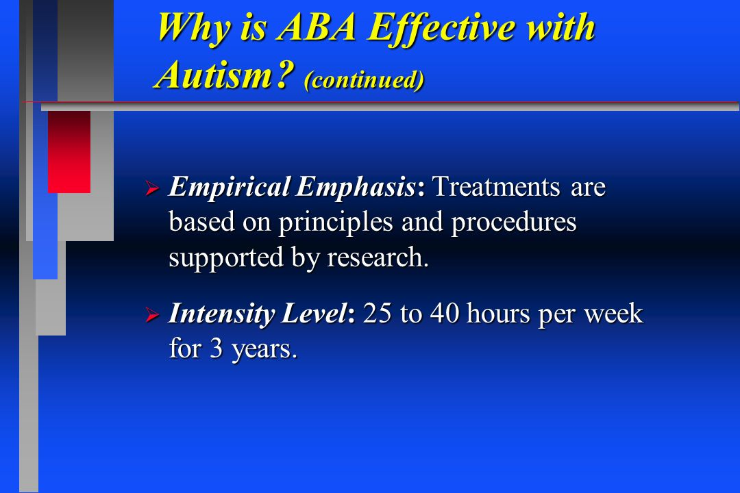 Why is ABA Effective with Autism (continued)