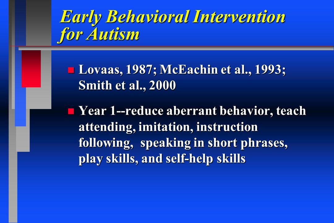 Early Behavioral Intervention for Autism