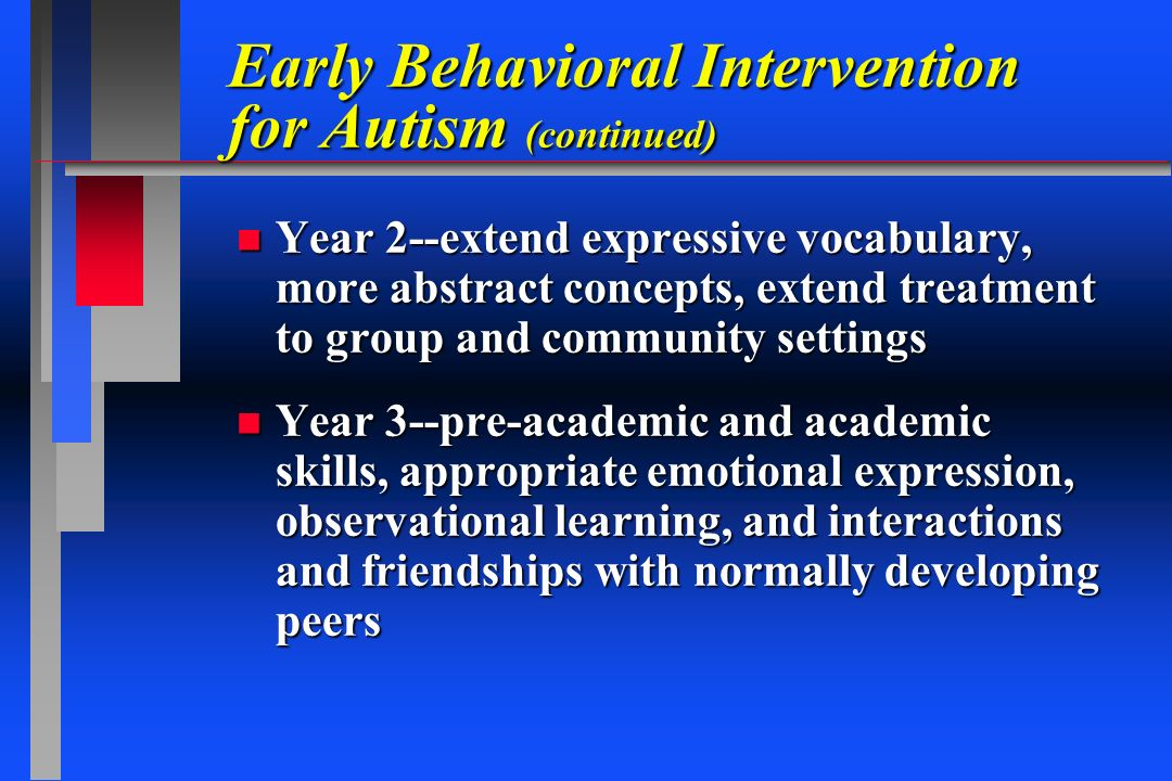 Early Behavioral Intervention for Autism (continued)