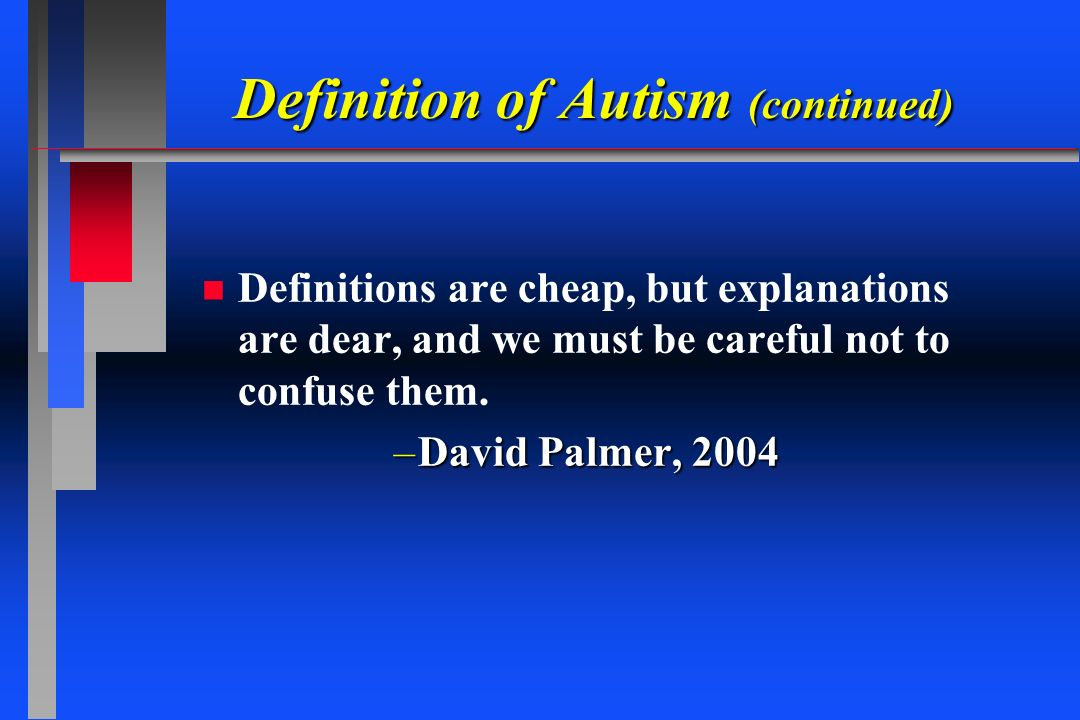Definition of Autism (continued)