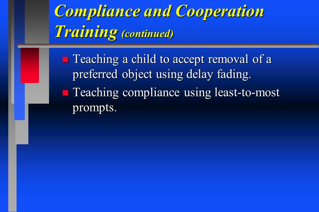 Compliance and Cooperation Training (continued)