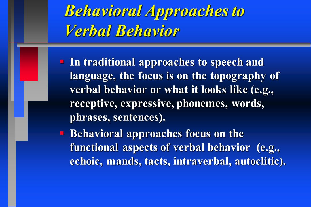 Behavioral Approaches to Verbal Behavior