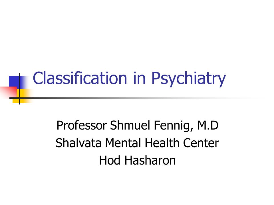 Classification in Psychiatry