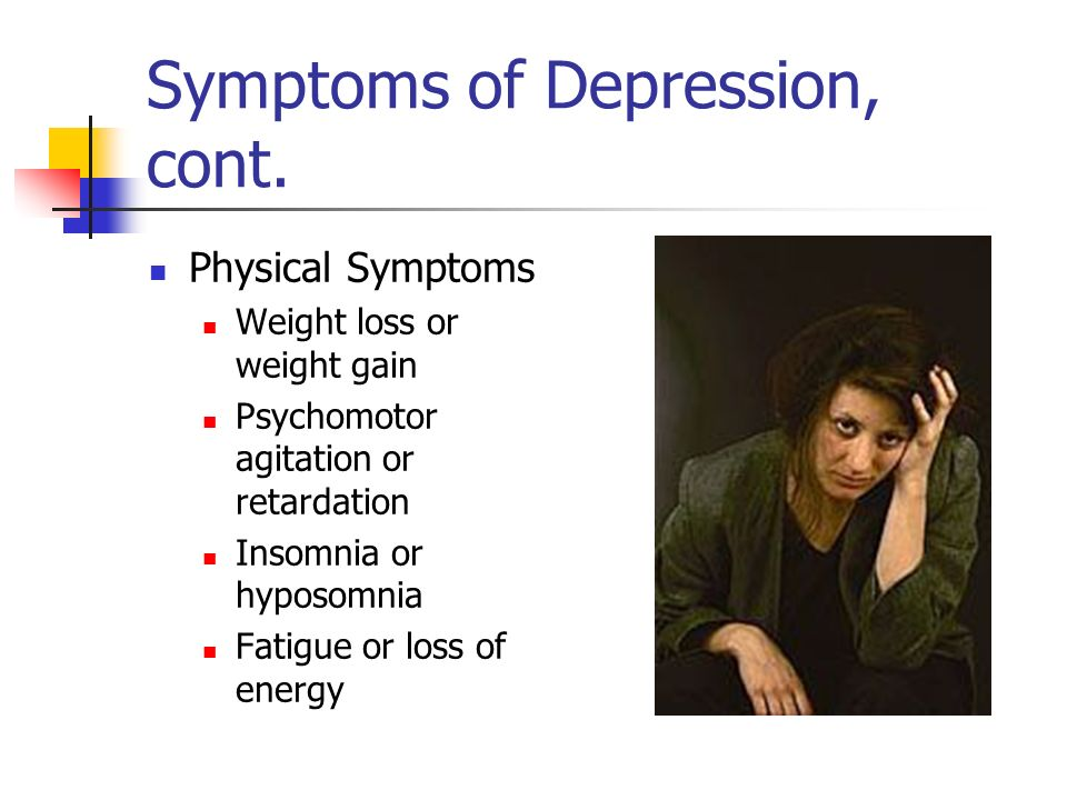 Symptoms of Depression, cont.