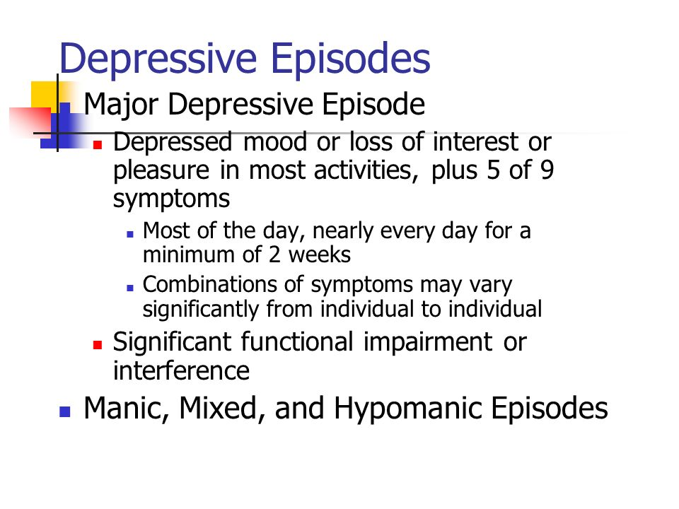 Depressive Episodes Major Depressive Episode