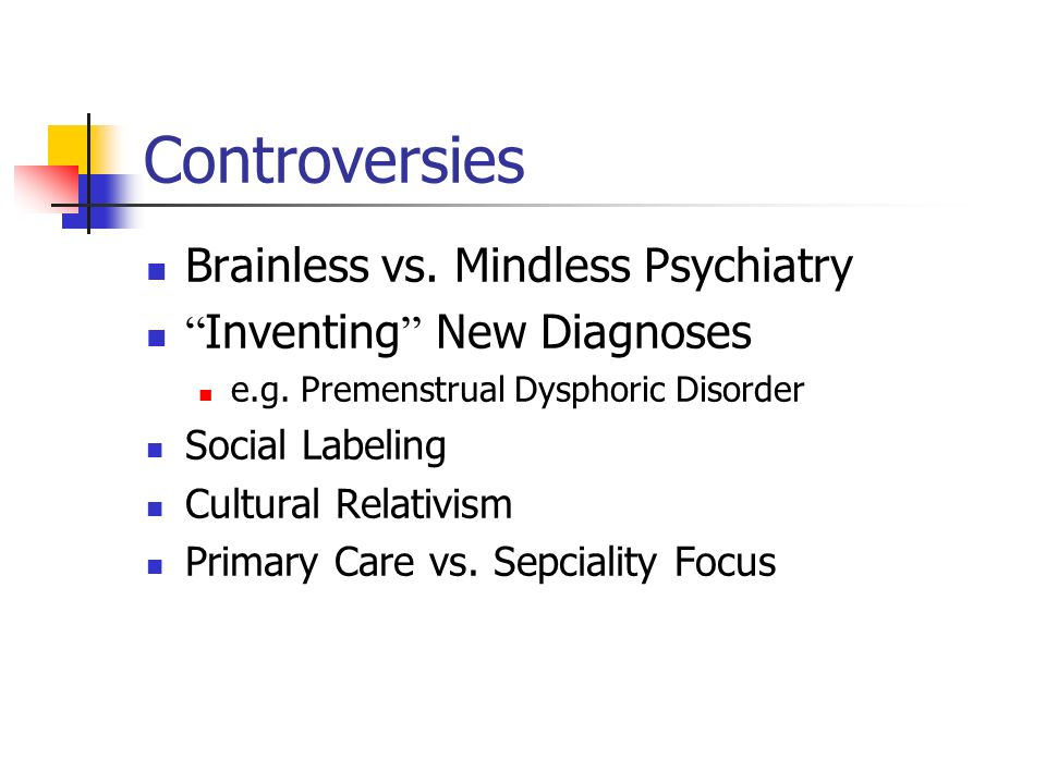 Controversies Brainless vs. Mindless Psychiatry