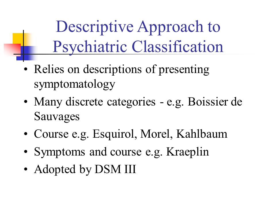 Descriptive Approach to Psychiatric Classification