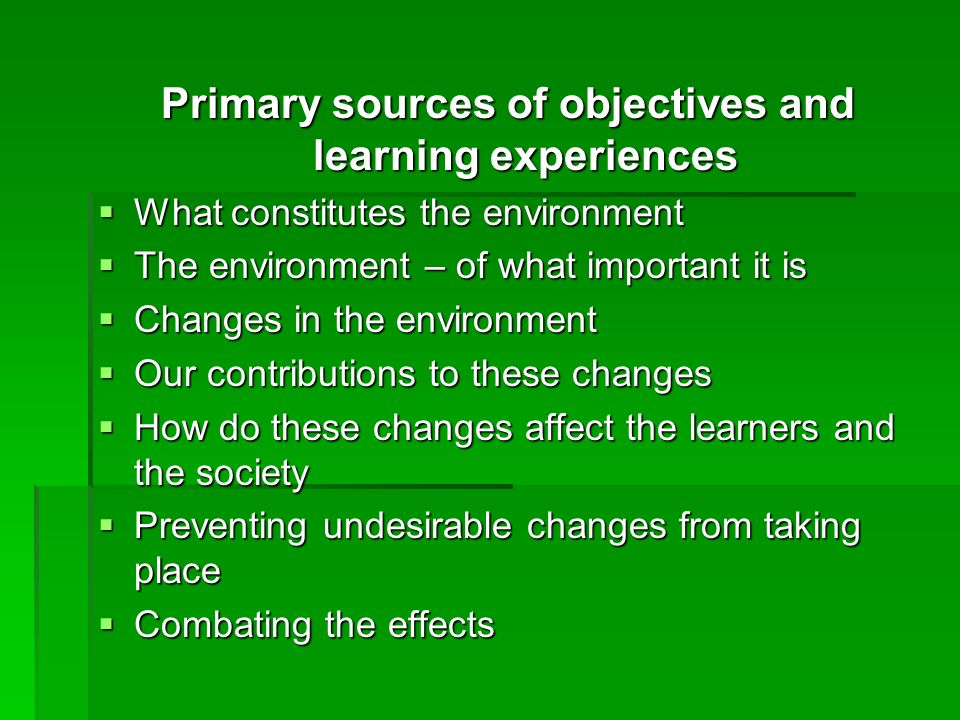 Primary sources of objectives and learning experiences