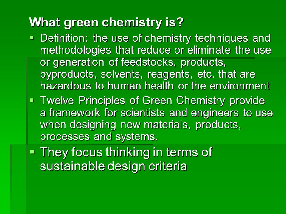 What green chemistry is