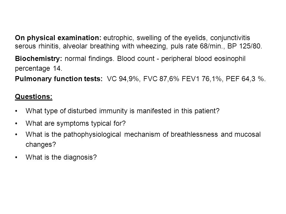 On physical examination: eutrophic, swelling of the eyelids, conjunctivitis