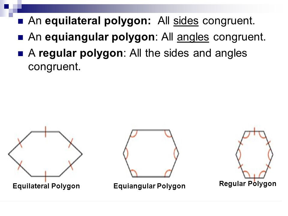 An equilateral polygon: All sides congruent.