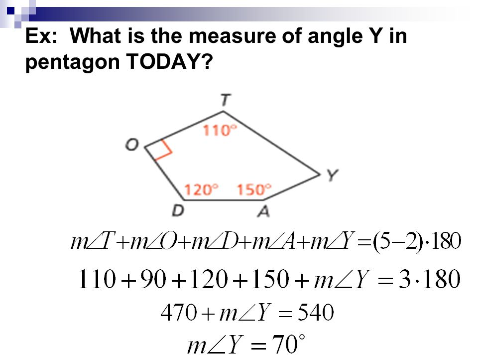 Ex: What is the measure of angle Y in pentagon TODAY