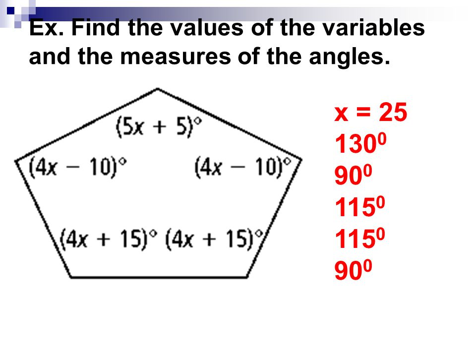 Ex. Find the values of the variables and the measures of the angles.