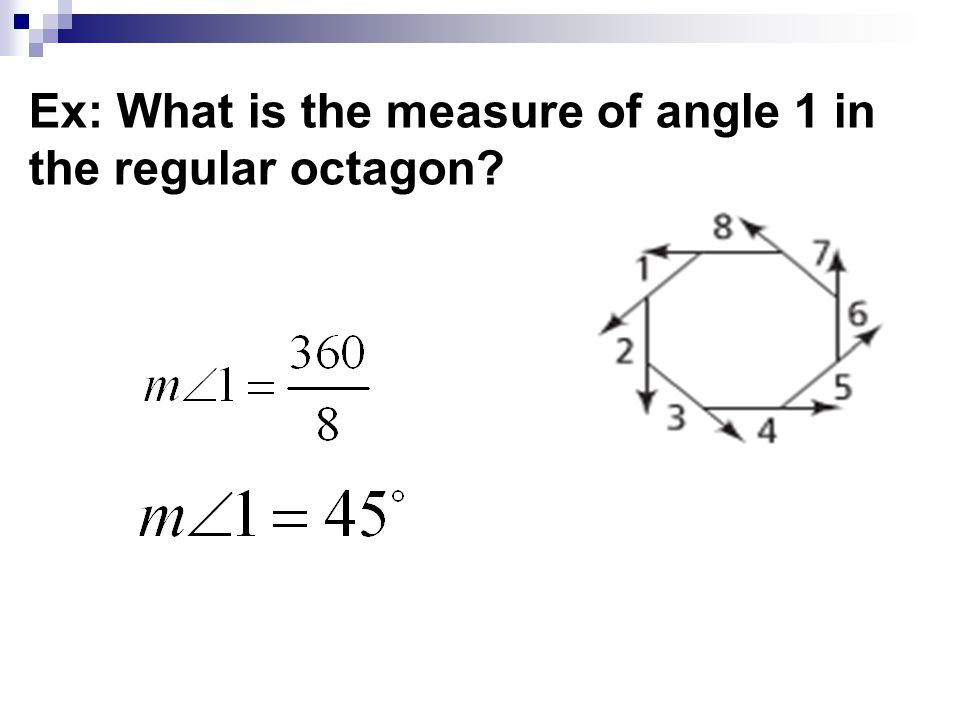 Ex: What is the measure of angle 1 in the regular octagon