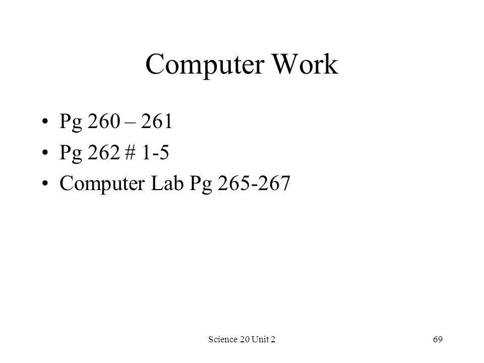 Computer Work Pg 260 – 261 Pg 262 # 1-5 Computer Lab Pg 265-267
