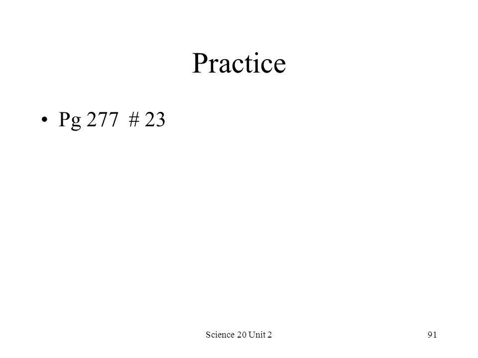 Practice Pg 277 # 23 Science 20 Unit 2