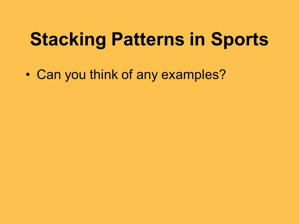 Stacking Patterns in Sports