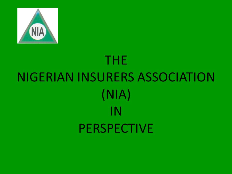 THE NIGERIAN INSURERS ASSOCIATION (NIA) IN PERSPECTIVE