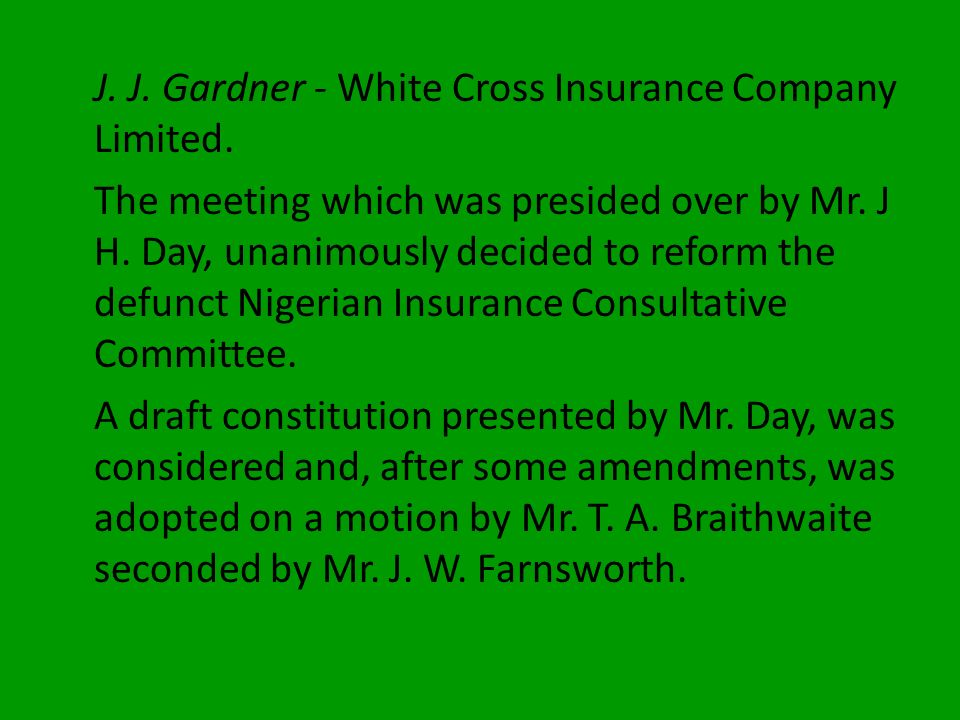 J. J. Gardner - White Cross Insurance Company Limited