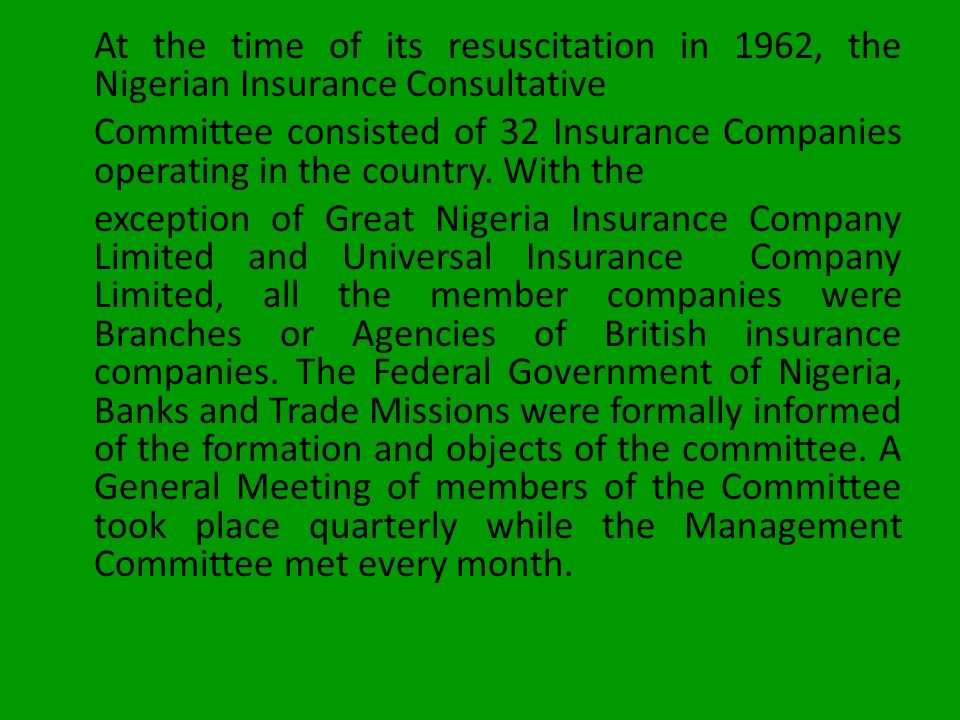 At the time of its resuscitation in 1962, the Nigerian Insurance Consultative