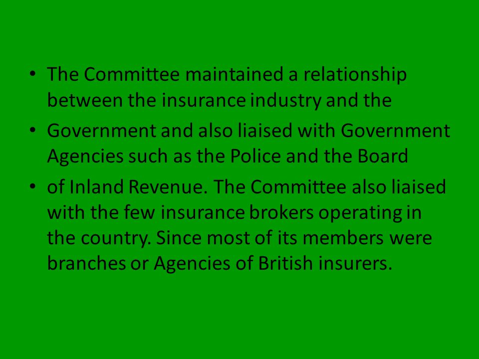 The Committee maintained a relationship between the insurance industry and the