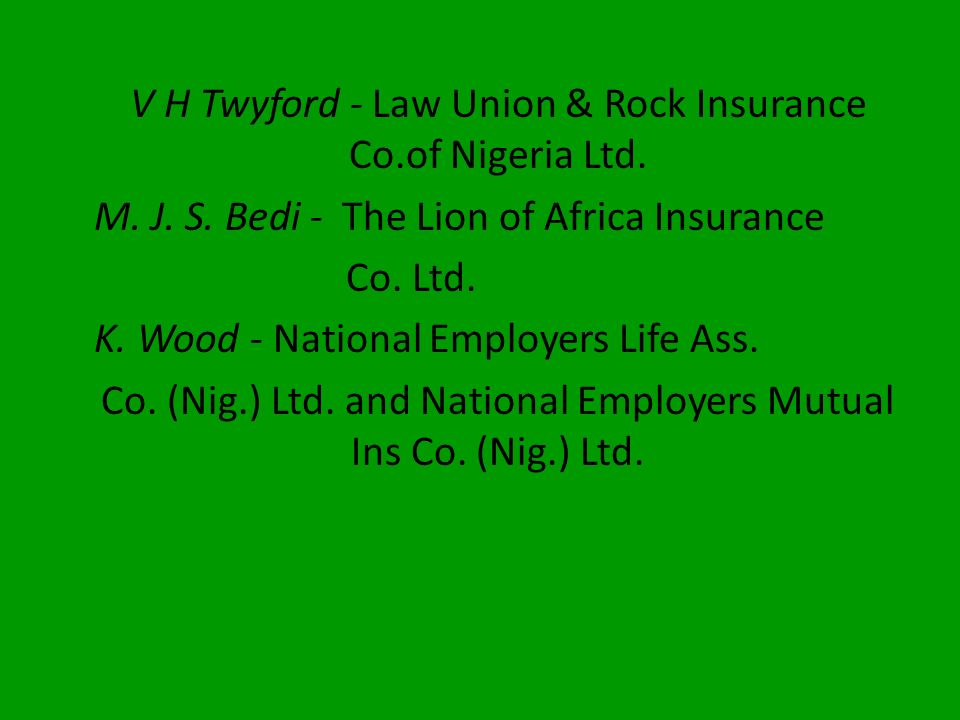 V H Twyford - Law Union & Rock Insurance Co.of Nigeria Ltd.