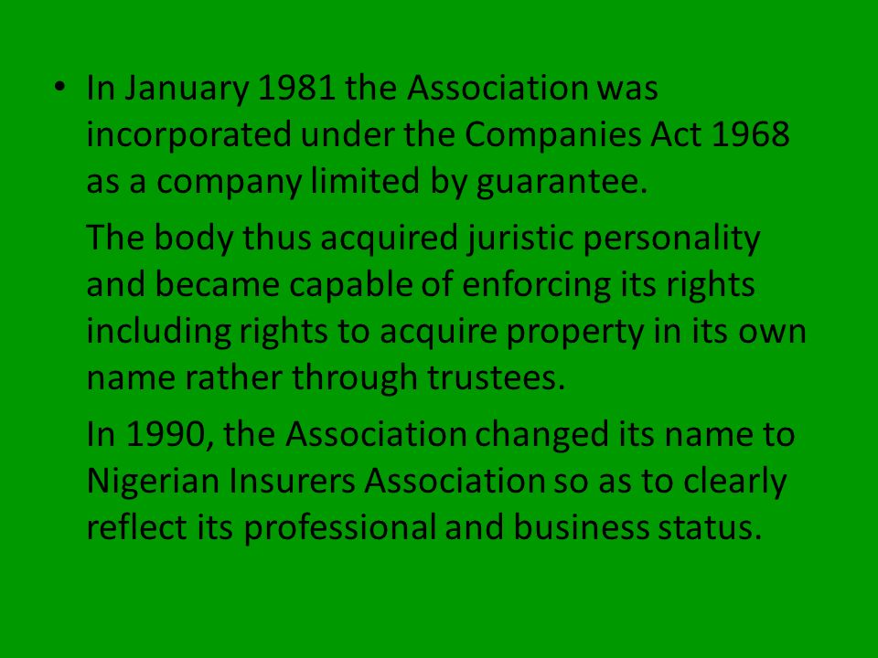 In January 1981 the Association was incorporated under the Companies Act 1968 as a company limited by guarantee.