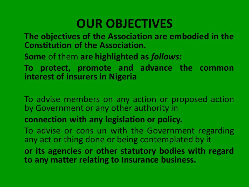 OUR OBJECTIVES The objectives of the Association are embodied in the Constitution of the Association.