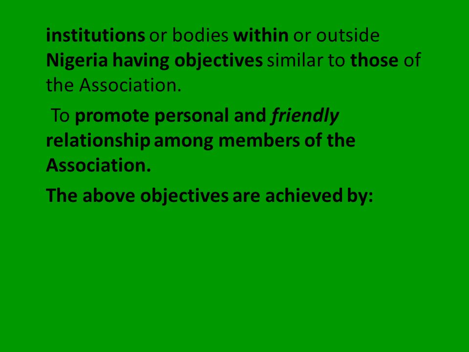 institutions or bodies within or outside Nigeria having objectives similar to those of the Association.