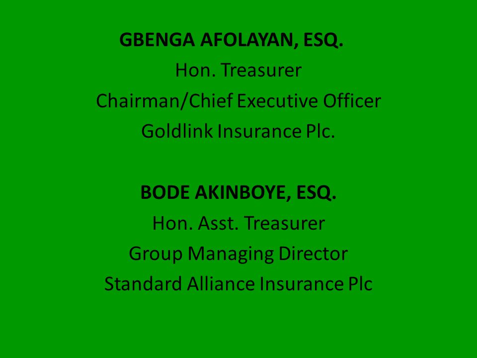 Chairman/Chief Executive Officer Goldlink Insurance Plc.