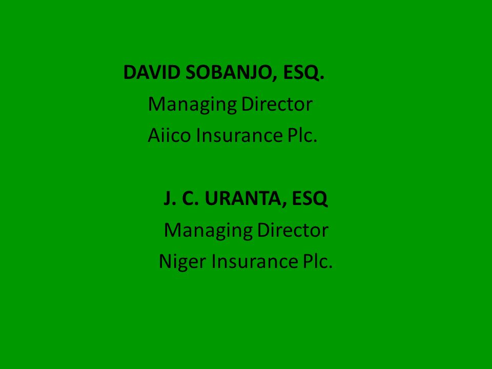 DAVID SOBANJO, ESQ. Managing Director Aiico Insurance Plc. J. C