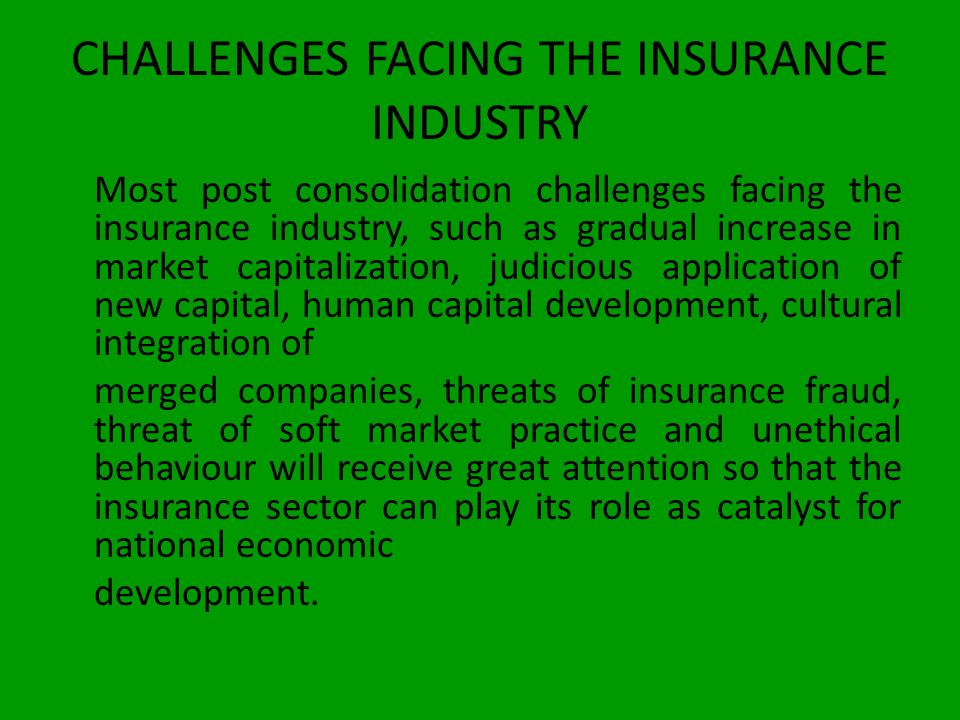 CHALLENGES FACING THE INSURANCE INDUSTRY