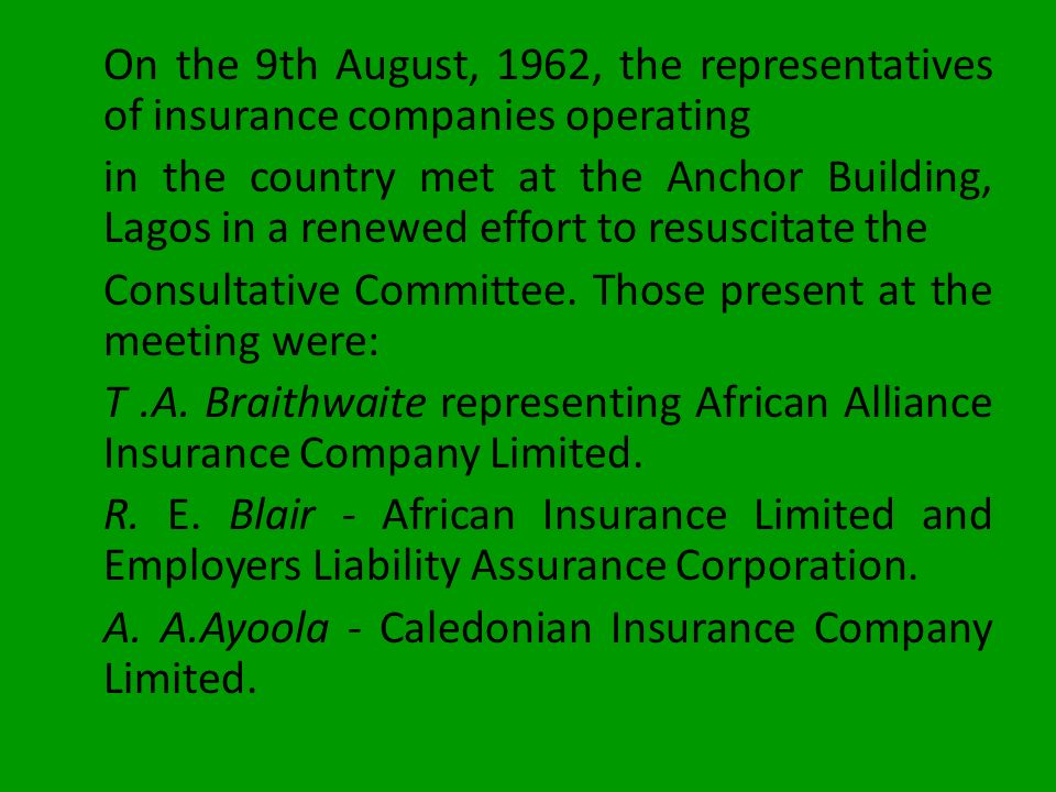 On the 9th August, 1962, the representatives of insurance companies operating