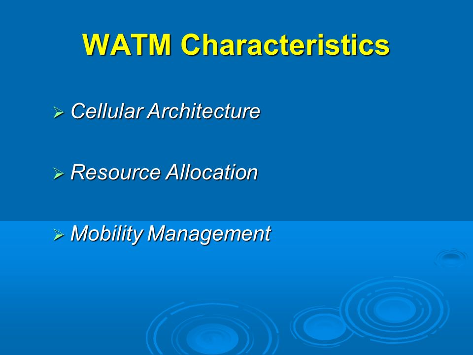 WATM Characteristics Cellular Architecture Resource Allocation