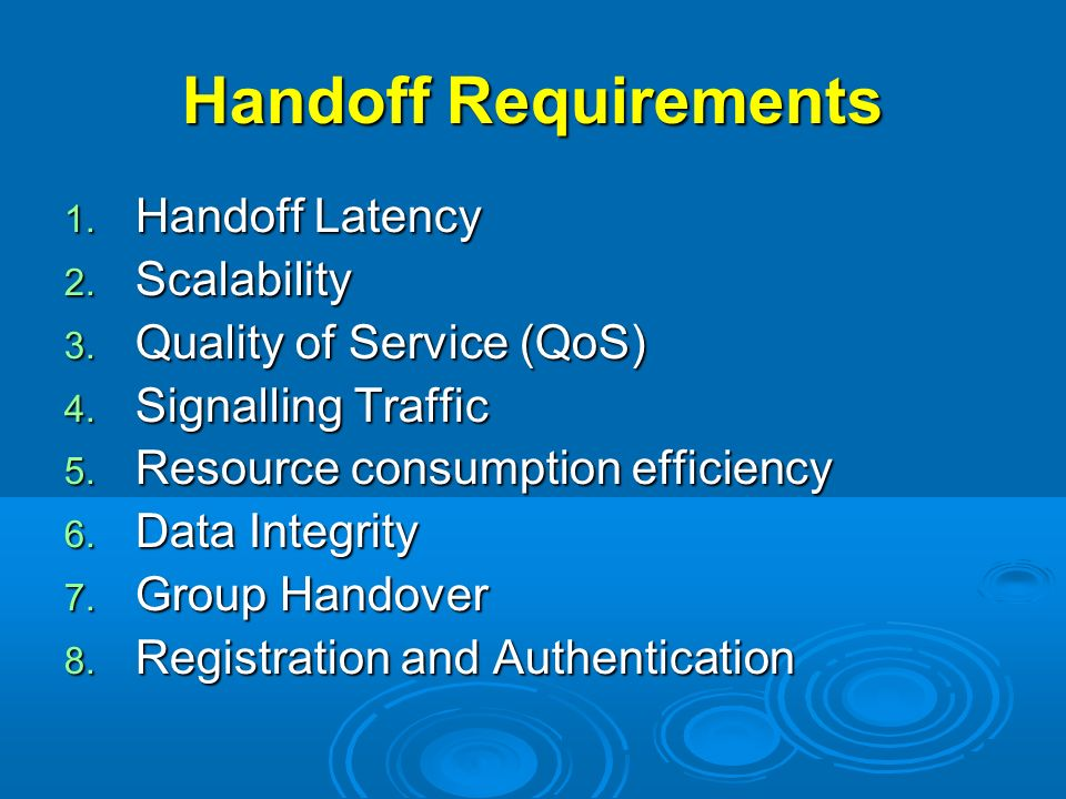 Handoff Requirements Handoff Latency Scalability
