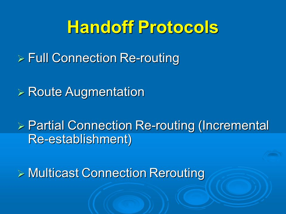 Handoff Protocols Full Connection Re-routing Route Augmentation